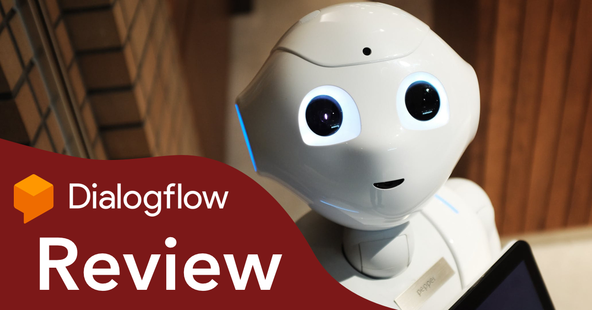Dialogflow review: is building complex bots possible?