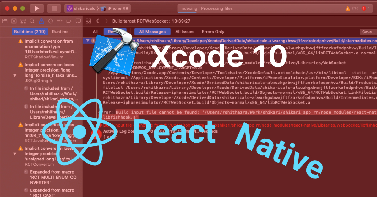 XCODE 10 causes haywire for React Native Developers